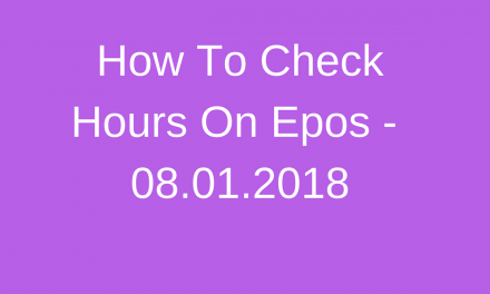 Protected: How To Check Hours On Epos – 08.02.2018