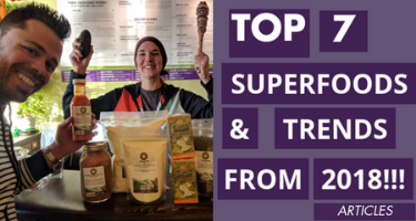 Top 7 Superfoods & Trends from 2018