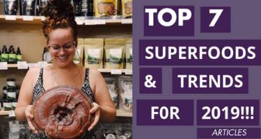 Top 7 Superfoods & Trends for 2019