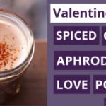 Valentine's Day Spiced Cacao Aphrodisiac Love Potion