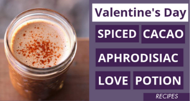 Valentine's Day Spiced Cacao Aphrodisiac Love Potion