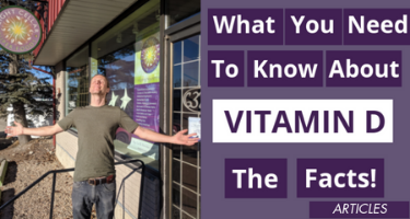 What You Need To Know About Vitamin D – The Facts